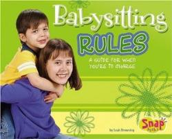Babysitting Rules by Leah Browning (Capstone Press, 2006)